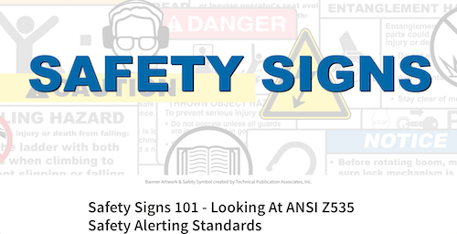 Safety Signs 101 Looking at ANSI Z535 Safety Alerting Standards
